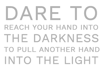 Dare To Reach Your Hand